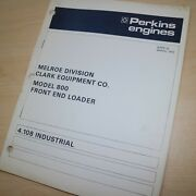Perkins 4.108 Diesel Engine Parts Manual Clark Model 800 Front End Wheel Loader