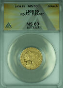 1908 Indian Half Eagle 5 Gold Coin Anacs Ms-60 Details Cleaned