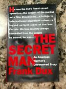 The Secret Man An American Warrior's Uncensored Story Frank Dux First Edition