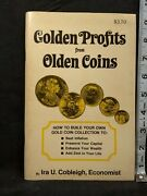 Golden Profits From Olden Coins Ira U. Cobleigh How To Build Your Own Gold Coin