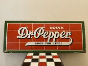 Early 1940andrsquos Drink Dr Pepper Good For Life Porcelain Sign 26.5 X 10.5andrdquo