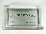 Advertising Glass Paperweight White And Company Flour For Bakers Since 1874