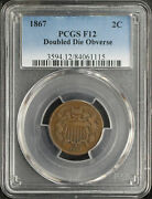 1867 Two Cent Doubled Die Obverse Pcgs F-12