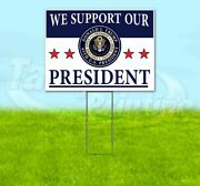 We Support Our President Trump 2020 18x24 Yard Sign With Stake Corrugated Bandit