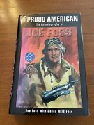 Signed A Proud American By Joe Foss 1992 Hardcover
