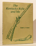 Edith G Cooper / The Kentucky Rifle And Me Signed First Edition 1977