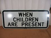 Vtg When Children Are Present Metal Street Safety Sign 24 From City Of Chicago