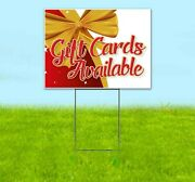 Gift Cards Available 18x24 Yard Sign With Stake Corrugated Bandit