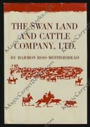 The Swan Land And Cattle Co History Cattleman Cattle Ranch Wyoming Cowboy Photos