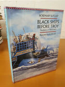 Rosemary Sutcliff Black Ships Before Troy The Story Of The Illiad - W