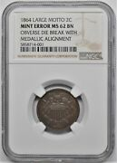 1864 Large Motto 2c Two Cent Piece Mint Error Ngc Ms 62 Bn