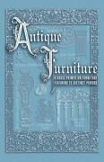 Antique Furniture Basic Primer By Collector Books Staff 1999, Trade Paperback