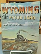 Wyoming The Proud Land 1st Ed. Illustrated State History Reference Lain