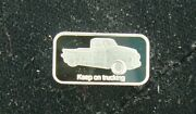 Vintage Pickup Truck 1 Gram .999 Silver Bar Chevy Keep On Trucking Ford Chevy