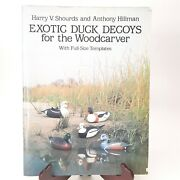Exotic Duck Decoys For The Wood Carver Shourds And Hillman 1984 Full Templates