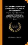 The Law Of Magistrates And Constables In The State Of South-carolina