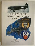 United States Army Air Forces History Of The 349th Troop Carrier Group Book