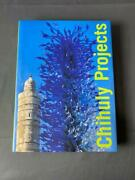 Chihuly Projects Glass Art Hardcover Book By Dale Chihuly Rd