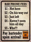 Bar Phone Fees Pay Bartender On Arrival Heavy Duty Usa Made Metal Adv Sign