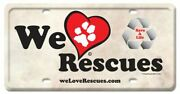 We Love Rescues Red Heart Dog Paw Heavy Duty Usa Made Metal Sign License Plate