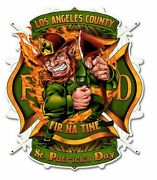 Los Angeles Co Fire Dept St Patricks Day 19 Heavy Duty Usa Made Metal Adv Sign