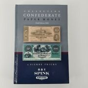 Collecting Confederate Paper Money By Pierre Fricke - Spink - Hardcover - New