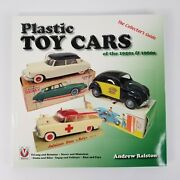 Plastic Toy Cars Of The 1950s And 1960s The Collectorand039s Guide By Andrew Ralston