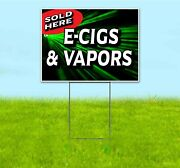 E-cigs Vapors Sold Here 18x24 Yard Sign Corrugated Plastic Bandit Lawn