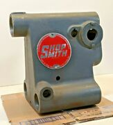 Early 50's Ver 5 Shopsmith Magna 10-er Headstock Casting Only 102-110
