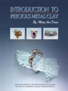 Introduction To Precious Metal Clay A Do-it-yourself Master Class With