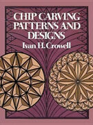 Chip Carving Patterns And Designs Dover Woodworking By Ivan H. Crowell
