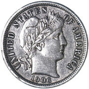 1906 O Barber Dime 90 Silverabout Uncirculated Au