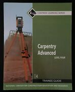 Contren Learning Series, Carpentry Advanced, Level 4 By Nccer 2008 Edition