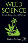 Weed Science Cannabis Controversies And Challenges By Godfrey Pearlson