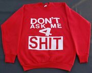Don't Ask Me For S _ _ T Red Humourous Vintage Singlestitch Xl Sweatshirt
