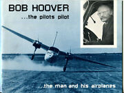 Bob Hoover The Pilots Pilot The Man And His Airplanes By Dick Morley Signed 1st