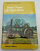 Blandford Color Ser. Steam Power In Agriculture By Michael Williams Hardcover