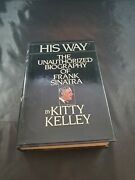 His Way Unauthorized Biography Of Frank Sinatra By Kitty Kelley 1986