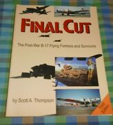 Final Cut Post War B-17 Flying Fortress And Survivors Book Wwii Army Air Corps