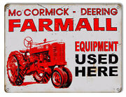 Vintage Style Sign Mccormick Deering Farmall Used Here 9 X 12
