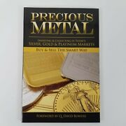 Precious Metal Investing And Collecting In Today's Silver, Gold, And Platinum