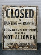 Florida Fish Wildlife Closed Sign Old Still No Hunt Guns Dogs Trapping Authentic