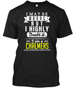 Chalmers Is The Best Classic T-shirt - 100 Cotton By Anguschkong