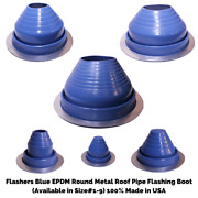 Flashers Blue Epdm Round Metal Roof Pipe Flashing Boot Size1-9 Made In Usa