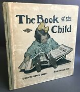 1st Edition  Mabel Humphrey  The Book Of The Child  Frederick A. Stokes 1903