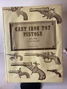 Cast Iron Toy Pistols 1870-1940 A Collectorandrsquos Guide By Charles W Best Signed