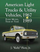 American Light Trucks And Utility Vehicles 1967-1989 Every Model Year By Year