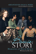 My Bowie Story Memories Of David Bowie By Perry Dale K.