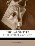 The Large-type Christian Cabinet [large Print] By Anonymous