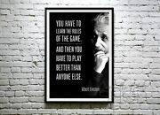 Albert Einstein You Have To Learn The Rules Of The Game. Poster - No Frame